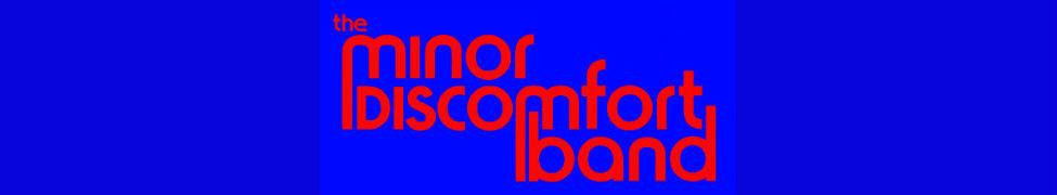 The Minor Discomfort Band