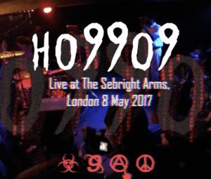 Ho99o9 'Street Power' - live at The Sebright Arms, London 8 May 2017