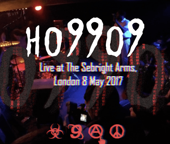Ho99o9 'Street Power' - live at The Sebright Arms, London 8 May 2017